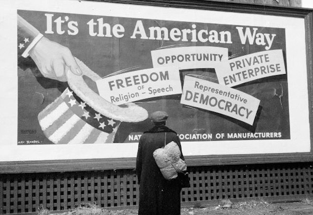 "Not so subtle propaganda seeks to equate capitalism with ""the American Way"" (Source - National Association of Manufacturers billboard, Dubuque, Iowa, 1940. (John Vachon/Library of Congress)"
